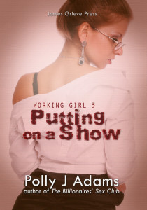 Working Girl 3: Putting on a Show, by Polly J Adams